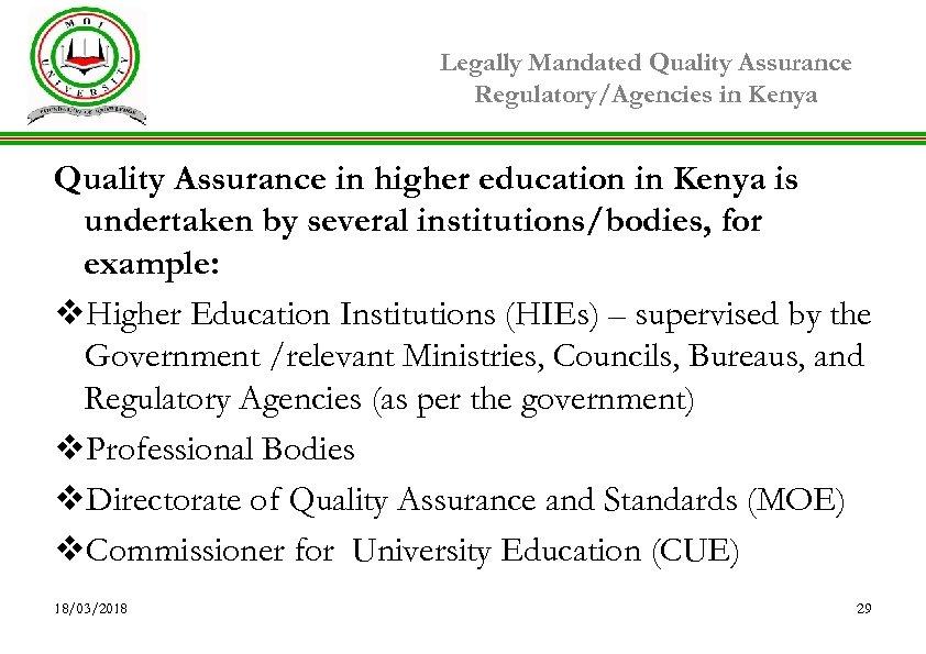 Legally Mandated Quality Assurance Regulatory/Agencies in Kenya Quality Assurance in higher education in Kenya
