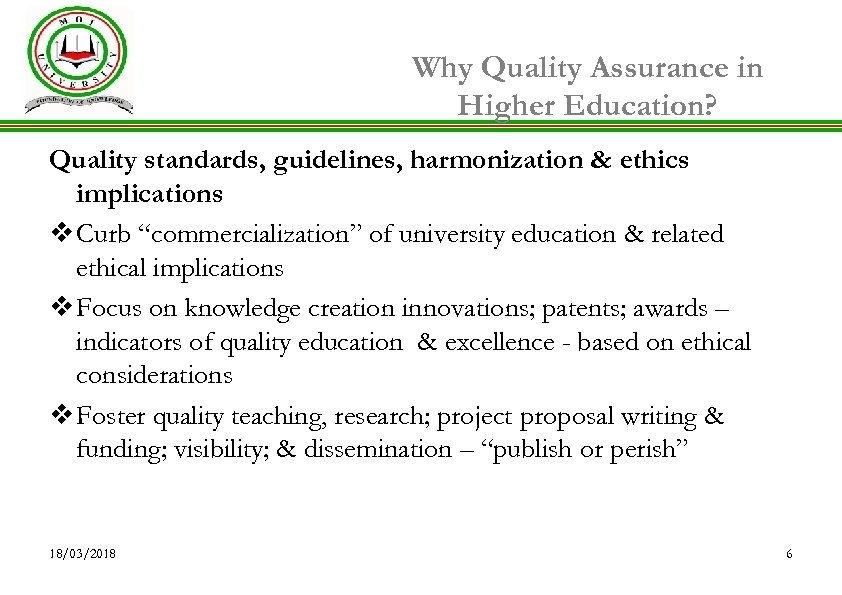 Why Quality Assurance in Higher Education? Quality standards, guidelines, harmonization & ethics implications v