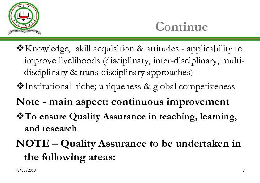 Continue v. Knowledge, skill acquisition & attitudes - applicability to improve livelihoods (disciplinary, inter-disciplinary,