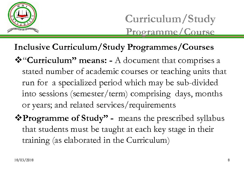 """Curriculum/Study Programme/Course Inclusive Curriculum/Study Programmes/Courses v""""Curriculum"""" means: - A document that comprises a stated"""