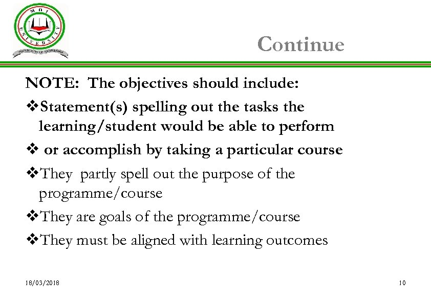 Continue NOTE: The objectives should include: v. Statement(s) spelling out the tasks the learning/student