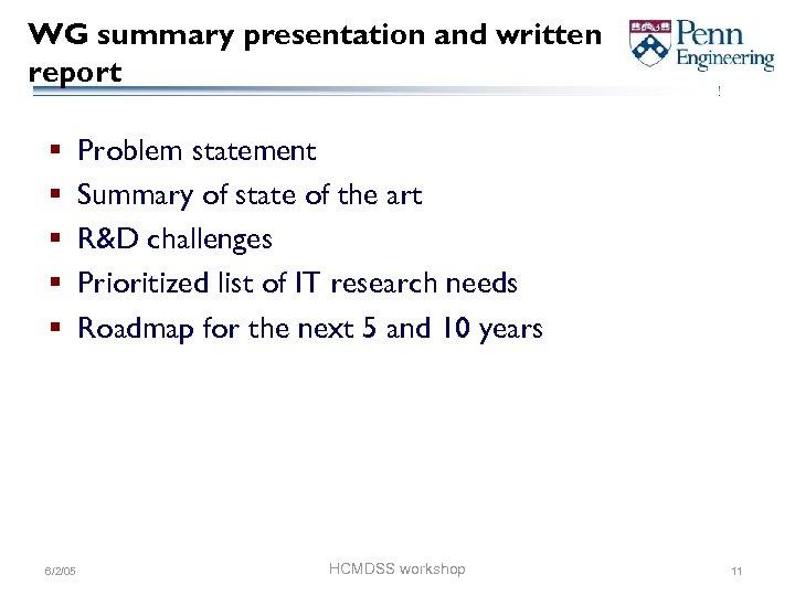 WG summary presentation and written report § § § 6/2/05 Problem statement Summary of