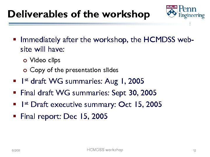 Deliverables of the workshop § Immediately after the workshop, the HCMDSS website will have:
