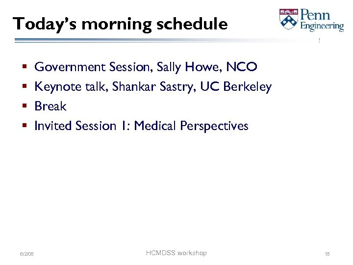 Today's morning schedule § § 6/2/05 Government Session, Sally Howe, NCO Keynote talk, Shankar