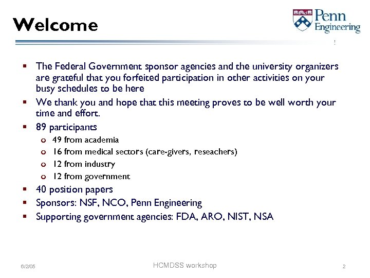 Welcome § The Federal Government sponsor agencies and the university organizers are grateful that