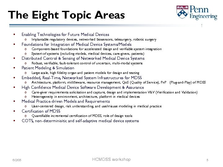 The Eight Topic Areas § Enabling Technologies for Future Medical Devices o § Foundations