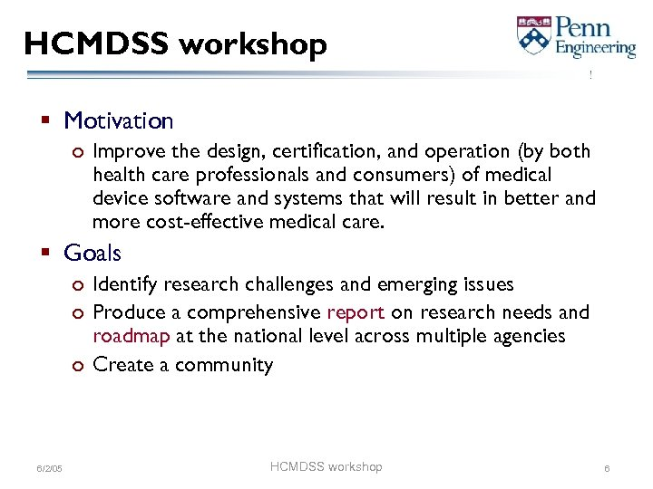 HCMDSS workshop § Motivation o Improve the design, certification, and operation (by both health