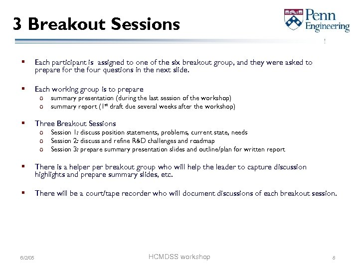 3 Breakout Sessions § Each participant is assigned to one of the six breakout