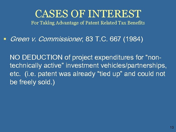 CASES OF INTEREST For Taking Advantage of Patent Related Tax Benefits § Green v.