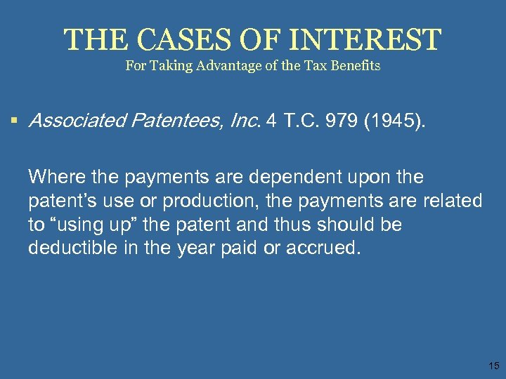 THE CASES OF INTEREST For Taking Advantage of the Tax Benefits § Associated Patentees,