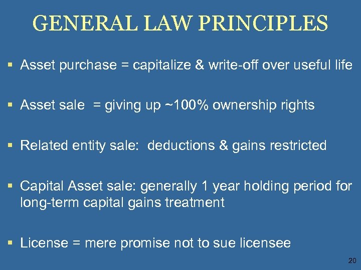 GENERAL LAW PRINCIPLES § Asset purchase = capitalize & write-off over useful life §