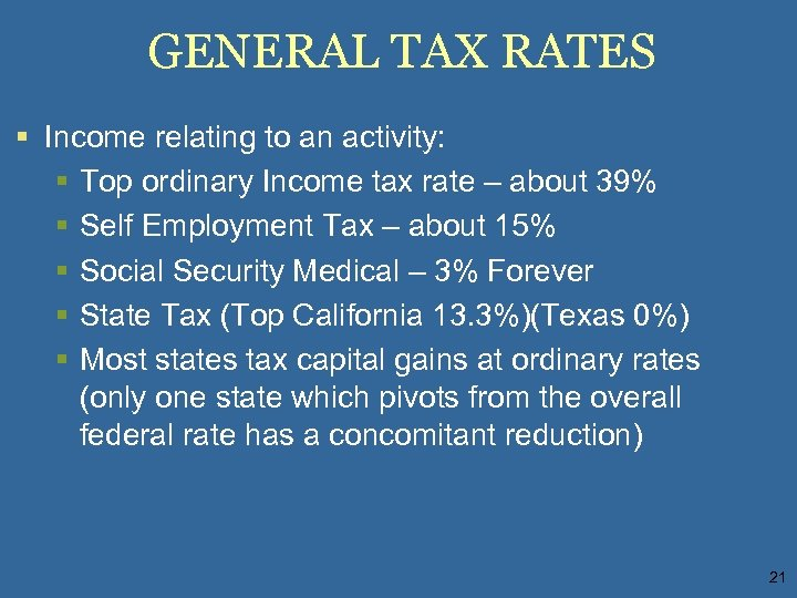 GENERAL TAX RATES § Income relating to an activity: § Top ordinary Income tax