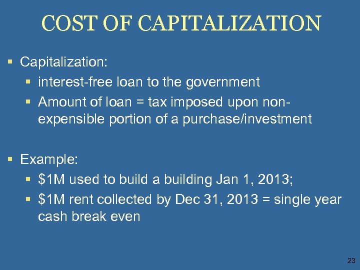 COST OF CAPITALIZATION § Capitalization: § interest-free loan to the government § Amount of