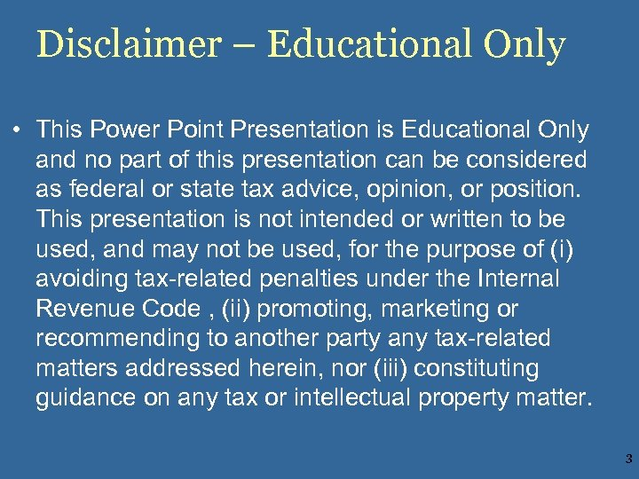 Disclaimer – Educational Only • This Power Point Presentation is Educational Only and no