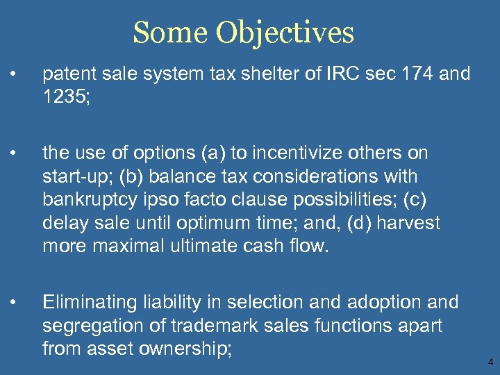Some Objectives • patent sale system tax shelter of IRC sec 174 and 1235;