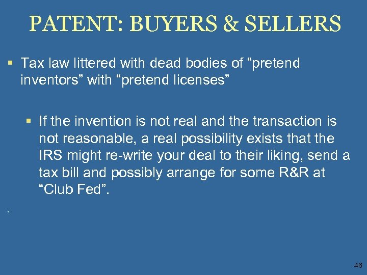 """PATENT: BUYERS & SELLERS § Tax law littered with dead bodies of """"pretend inventors"""""""
