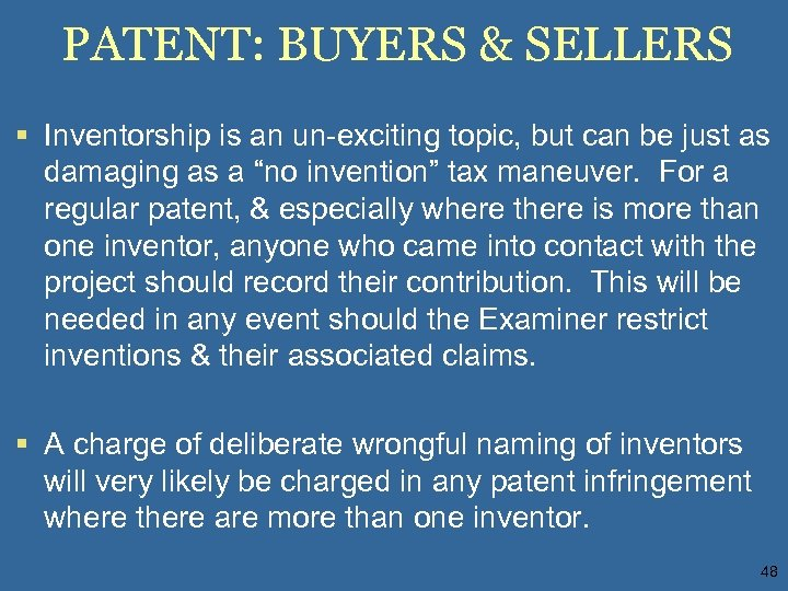 PATENT: BUYERS & SELLERS § Inventorship is an un-exciting topic, but can be just