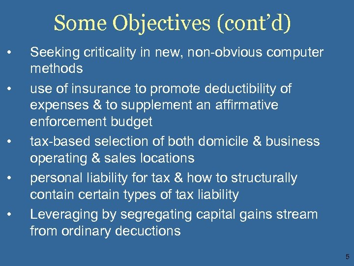 Some Objectives (cont'd) • • • Seeking criticality in new, non-obvious computer methods use