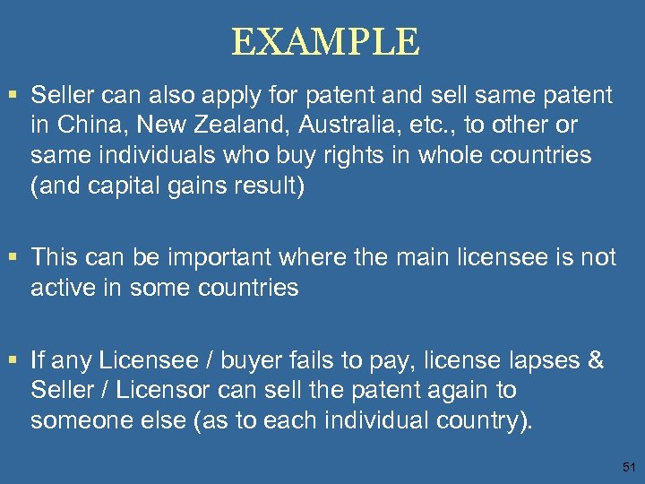EXAMPLE § Seller can also apply for patent and sell same patent in China,