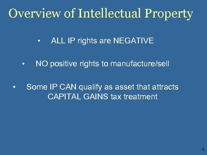 Overview of Intellectual Property • • • ALL IP rights are NEGATIVE NO positive