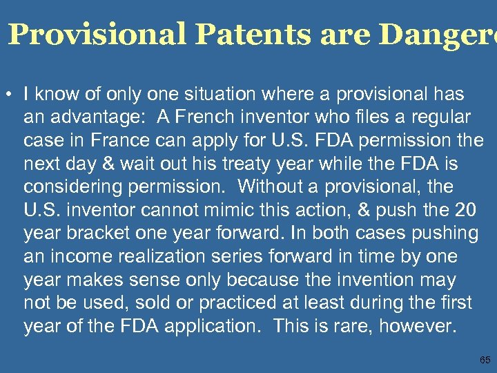Provisional Patents are Dangero • I know of only one situation where a provisional