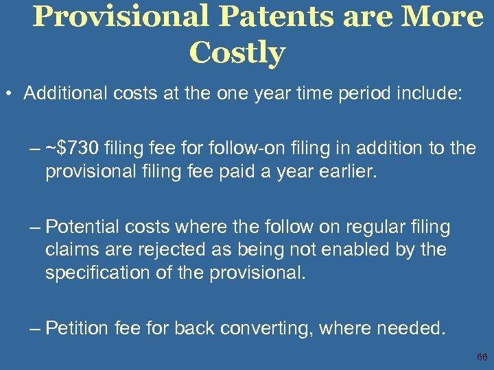 Provisional Patents are More Costly • Additional costs at the one year time period