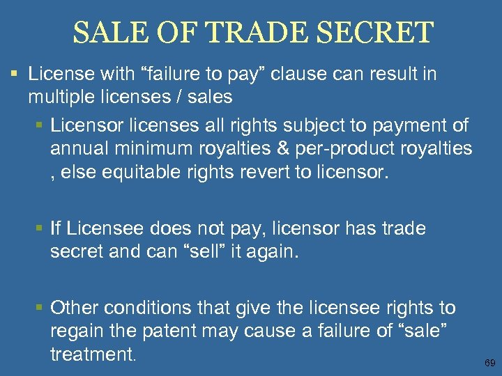 """SALE OF TRADE SECRET § License with """"failure to pay"""" clause can result in"""