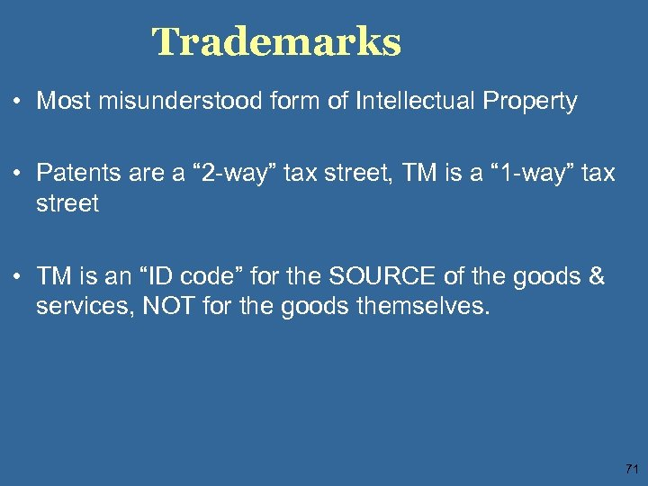 """Trademarks • Most misunderstood form of Intellectual Property • Patents are a """" 2"""