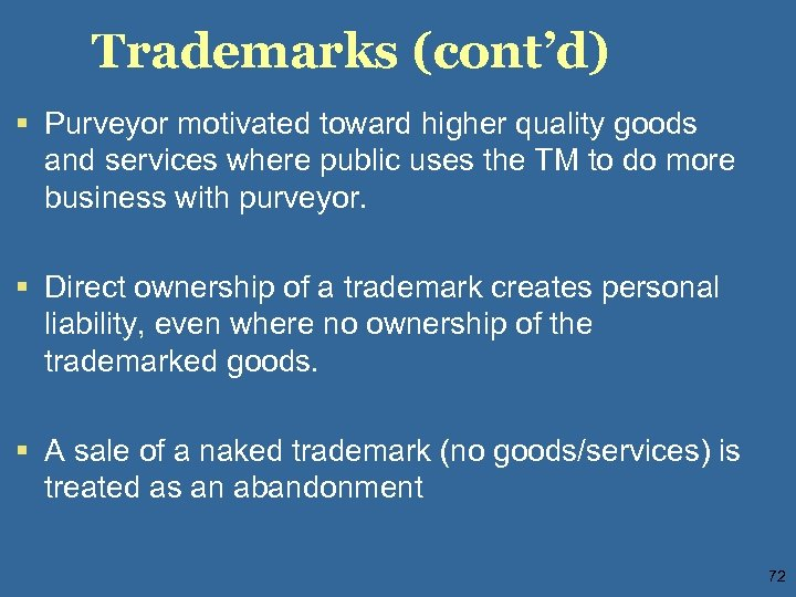 Trademarks (cont'd) § Purveyor motivated toward higher quality goods and services where public uses