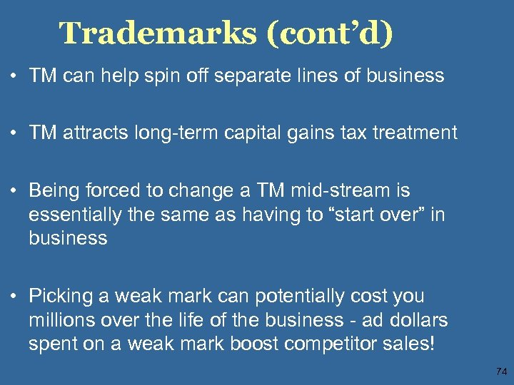 Trademarks (cont'd) • TM can help spin off separate lines of business • TM