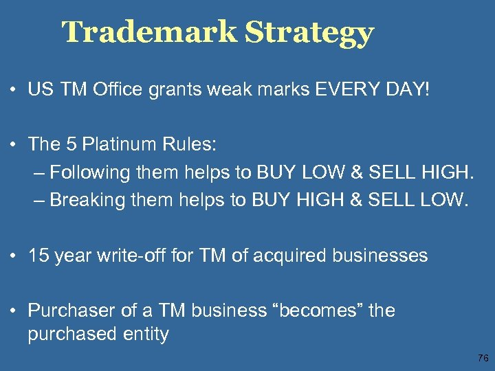 Trademark Strategy • US TM Office grants weak marks EVERY DAY! • The 5