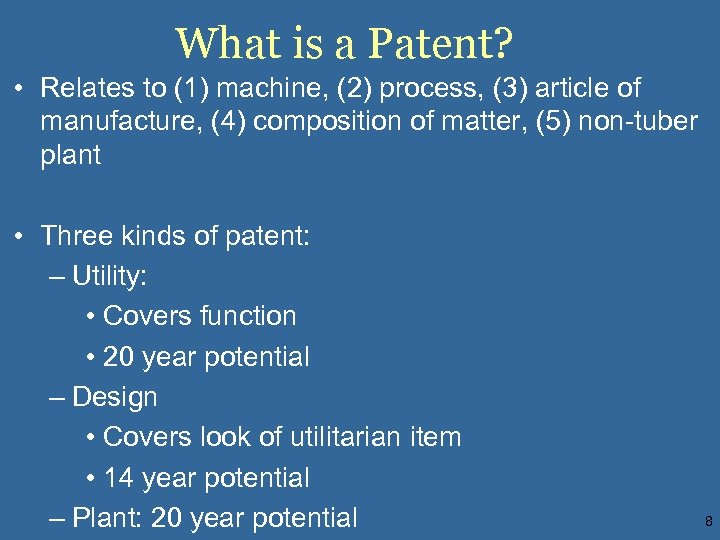 What is a Patent? • Relates to (1) machine, (2) process, (3) article of