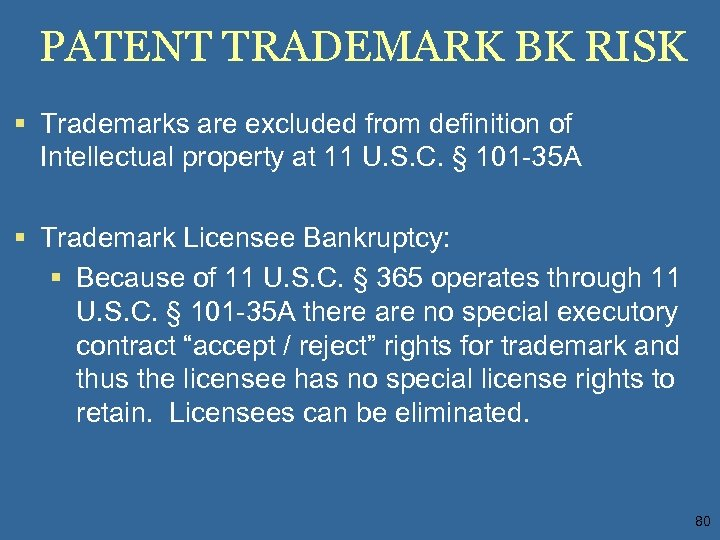 PATENT TRADEMARK BK RISK § Trademarks are excluded from definition of Intellectual property at