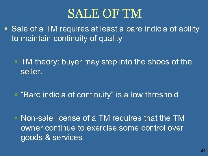 SALE OF TM § Sale of a TM requires at least a bare indicia