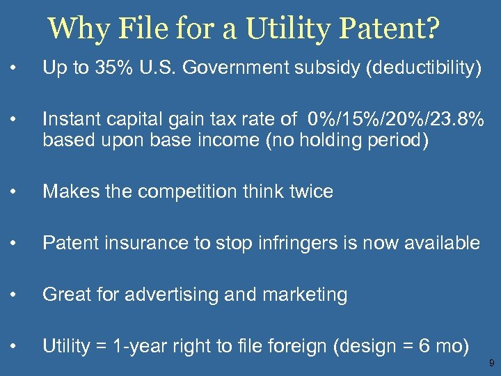 Why File for a Utility Patent? • Up to 35% U. S. Government subsidy