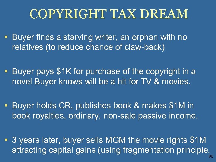 COPYRIGHT TAX DREAM § Buyer finds a starving writer, an orphan with no relatives