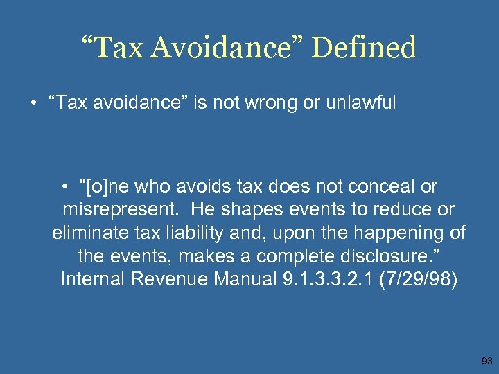 """""""Tax Avoidance"""" Defined • """"Tax avoidance"""" is not wrong or unlawful • """"[o]ne who"""