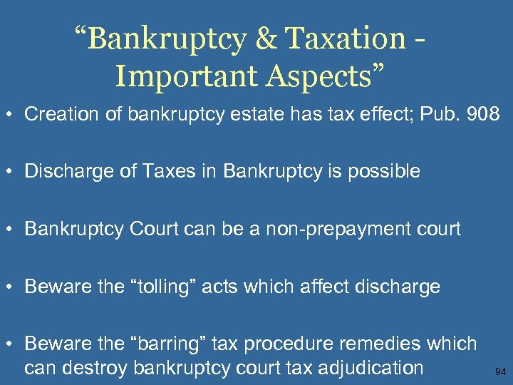 """""""Bankruptcy & Taxation Important Aspects"""" • Creation of bankruptcy estate has tax effect; Pub."""