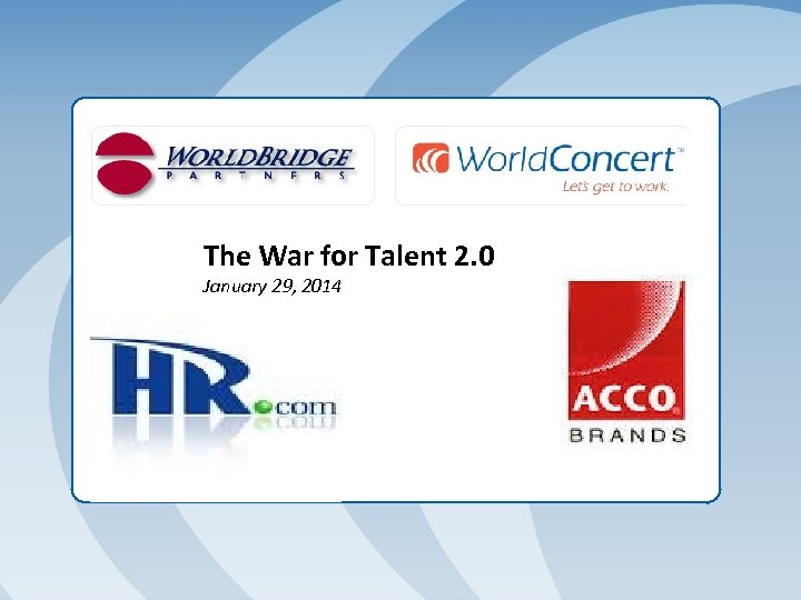 The War for Talent 2. 0 January 29, 2014