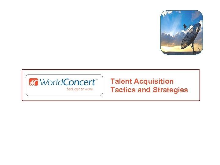Talent Acquisition Tactics and Strategies