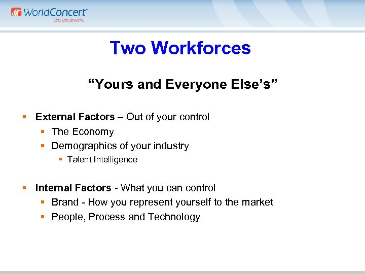 """Two Workforces """"Yours and Everyone Else's"""" § External Factors – Out of your control"""