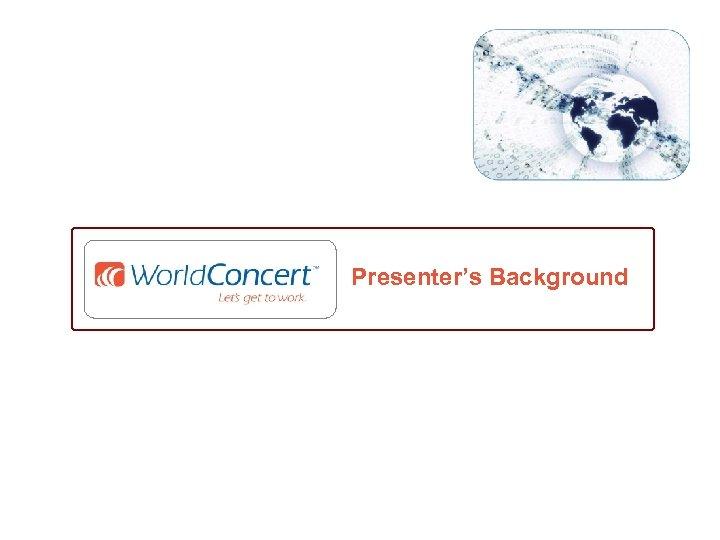 Presenter's Background