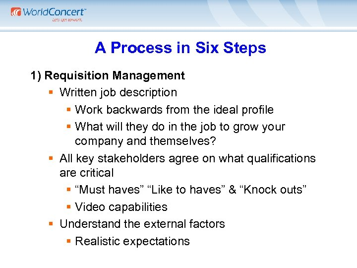 A Process in Six Steps 1) Requisition Management § Written job description §