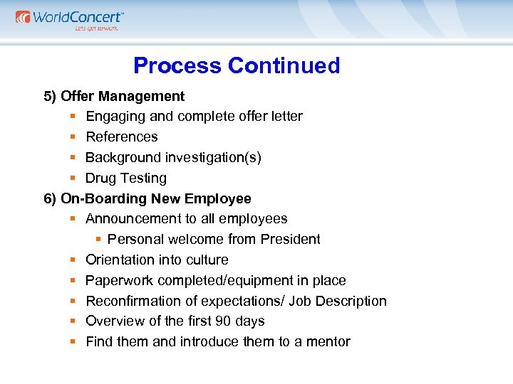 Process Continued 5) Offer Management § Engaging and complete offer letter § References