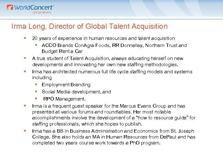 Irma Long, Director of Global Talent Acquisition § § § 20 years of experience