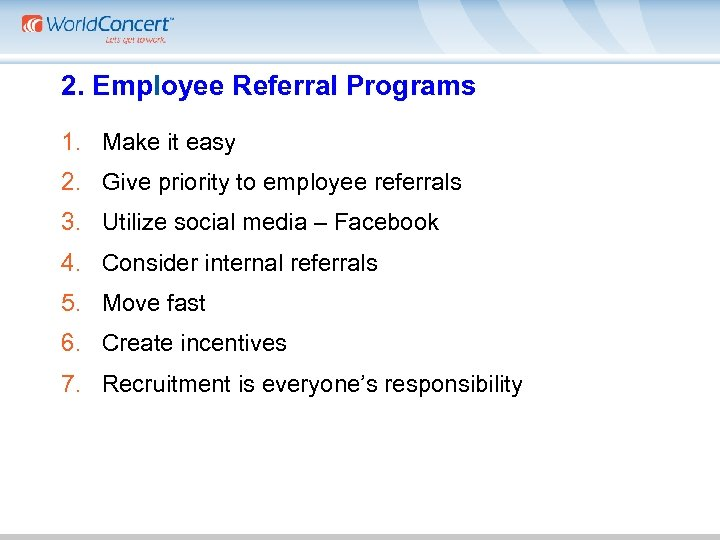 2. Employee Referral Programs 1. Make it easy 2. Give priority to employee referrals