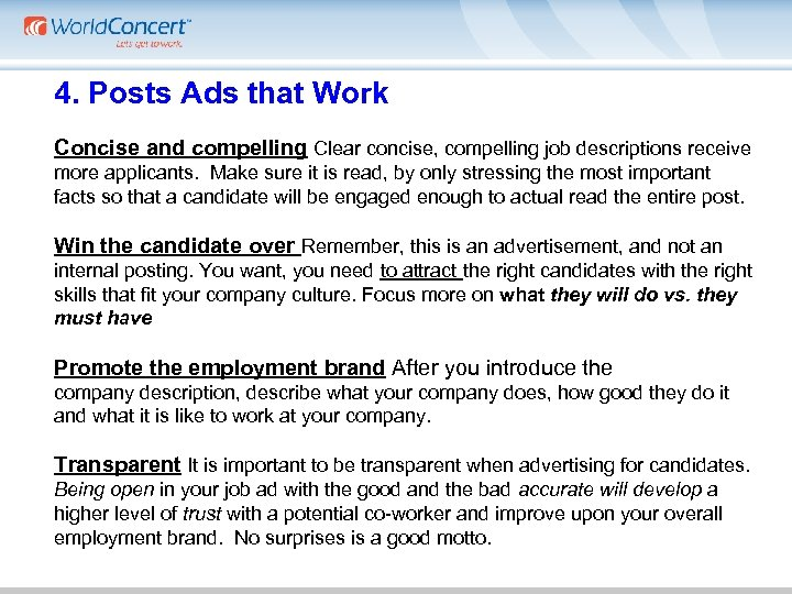 4. Posts Ads that Work Concise and compelling Clear concise, compelling job descriptions receive