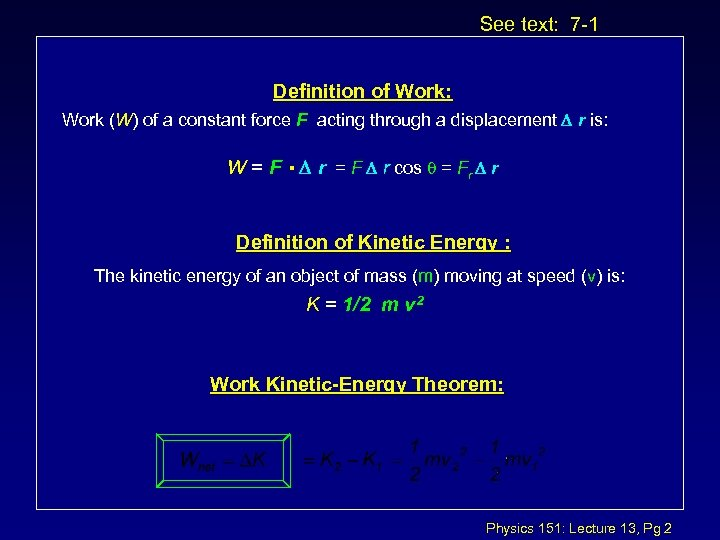 See text: 7 -1 Definition of Work: Work (W) of a constant force F