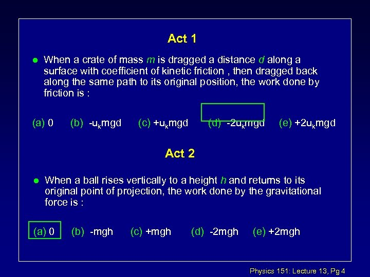Act 1 l When a crate of mass m is dragged a distance d