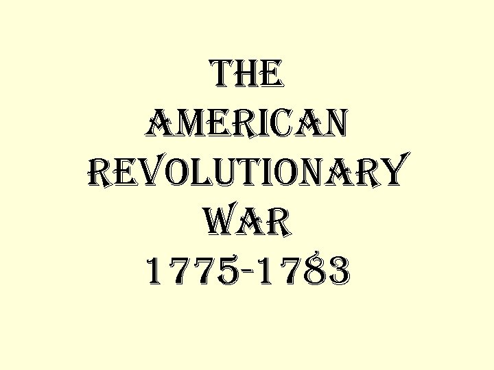 the a. Meri. Can revolutionary War 1775 -1783